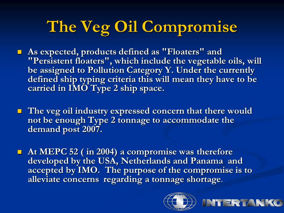The Veg Oil Compromise As expected, products defined as Floaters and Persistent floaters , which include the vegetable oils, will be assigned to Pollution Category Y.