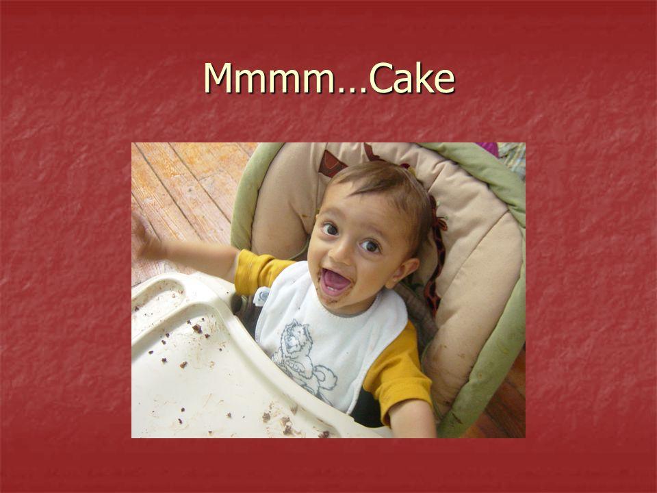 Mmmm…Cake
