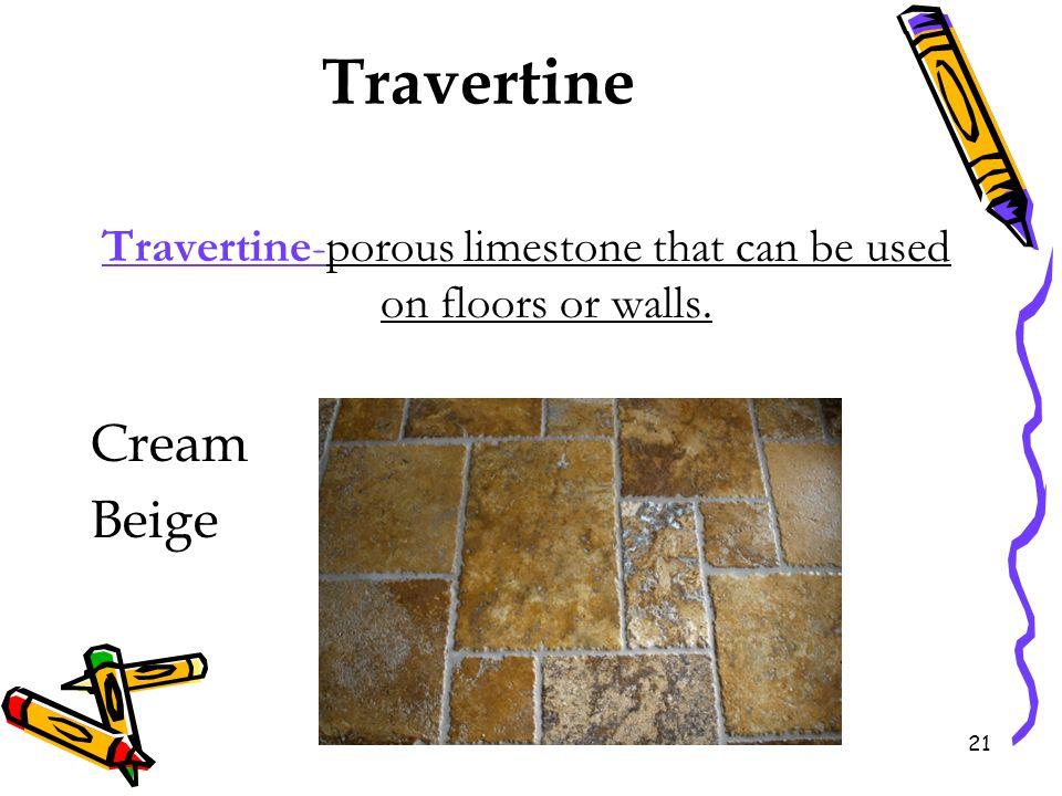 Travertine Travertine-porous limestone that can be used on floors or walls. Cream Beige 21
