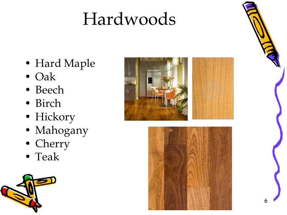 Hardwoods Hard Maple Oak Beech Birch Hickory Mahogany Cherry Teak 6