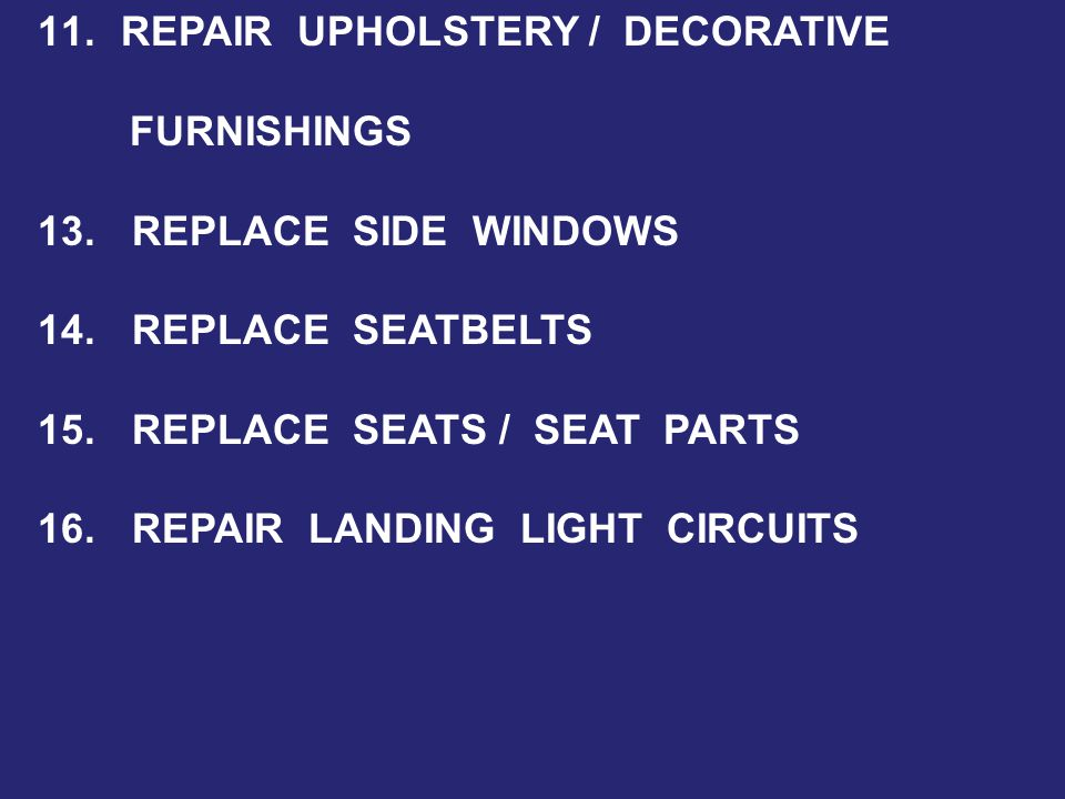 11. REPAIR UPHOLSTERY / DECORATIVE FURNISHINGS 13.