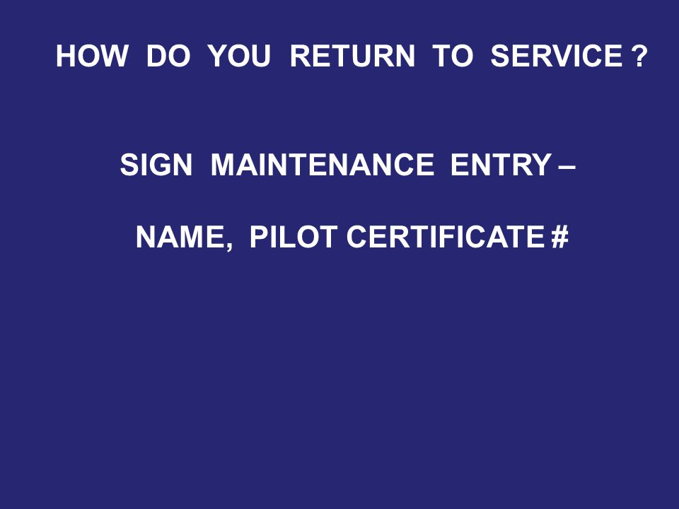 SIGN MAINTENANCE ENTRY – NAME, PILOT CERTIFICATE #
