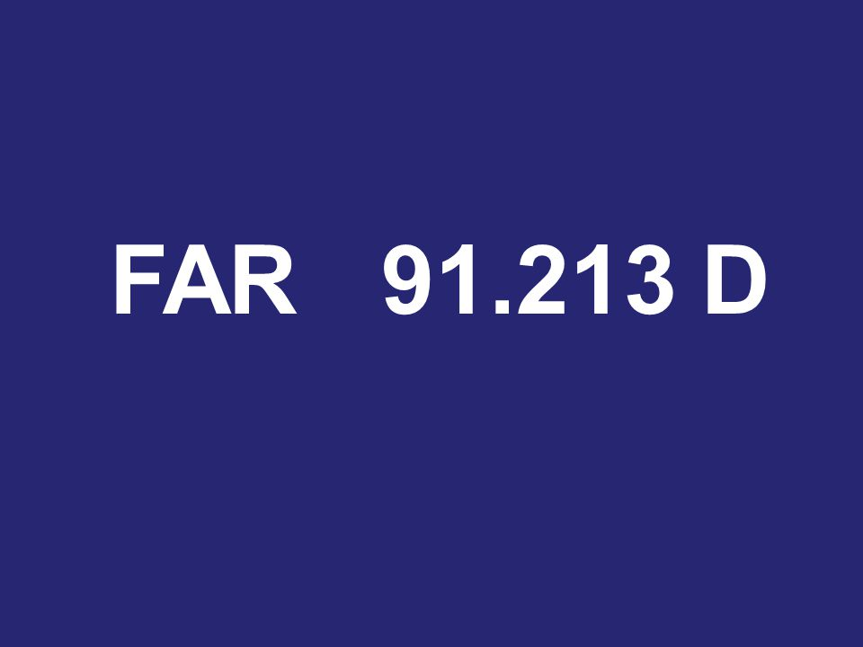 FAR 91.213 D