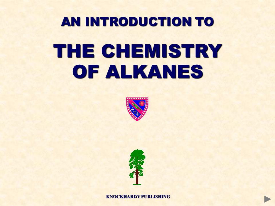 AN INTRODUCTION TO THE CHEMISTRY OF ALKANES KNOCKHARDY PUBLISHING