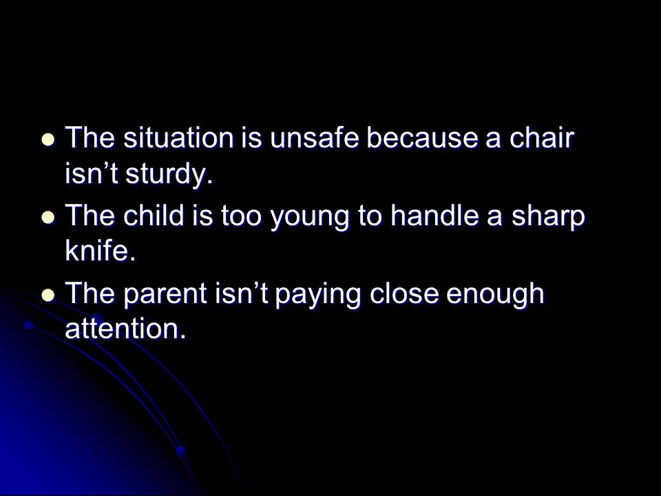 The situation is unsafe because a chair isn't sturdy. The situation is unsafe because a chair isn't sturdy. The child is too young to handle a sharp k