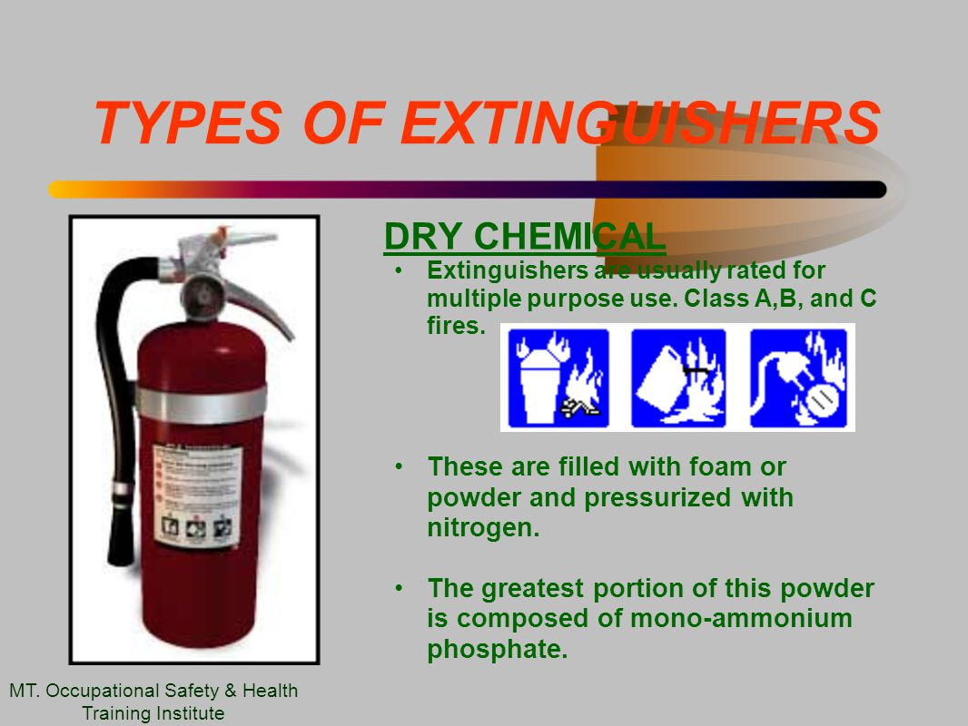 TYPES OF EXTINGUISHERS DRY CHEMICAL Extinguishers are usually rated for multiple purpose use.
