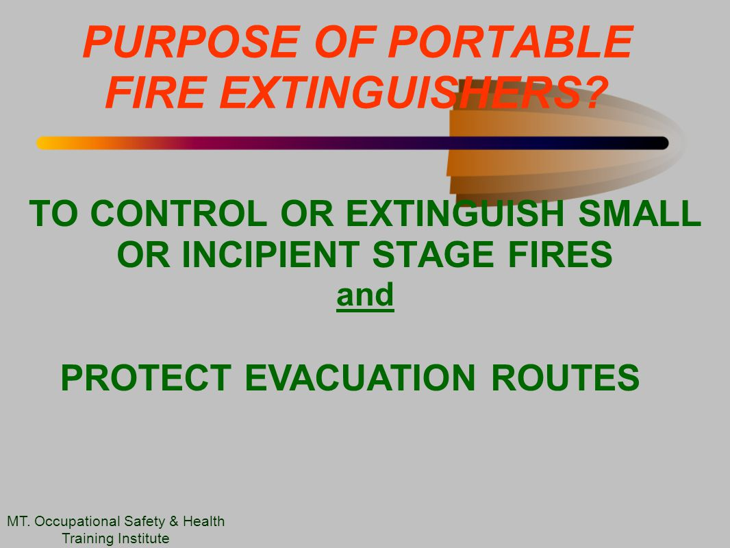 PURPOSE OF PORTABLE FIRE EXTINGUISHERS.