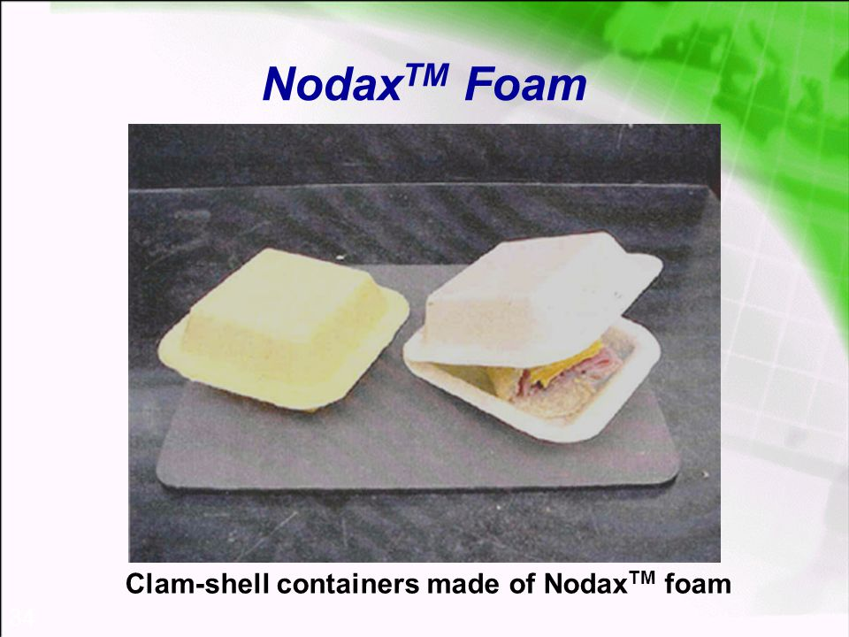 34 Nodax TM Foam Clam-shell containers made of Nodax TM foam