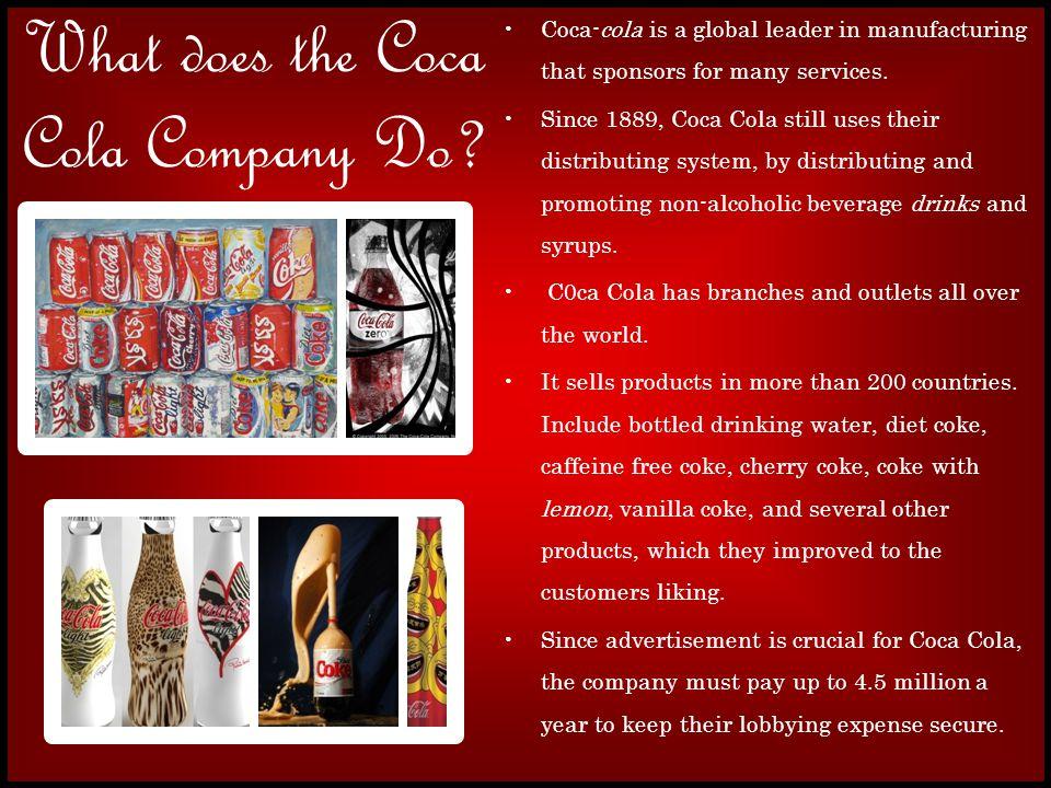 Why Did We Choose the Coca-Cola Company.Coca Cola was chosen by M.C.S.