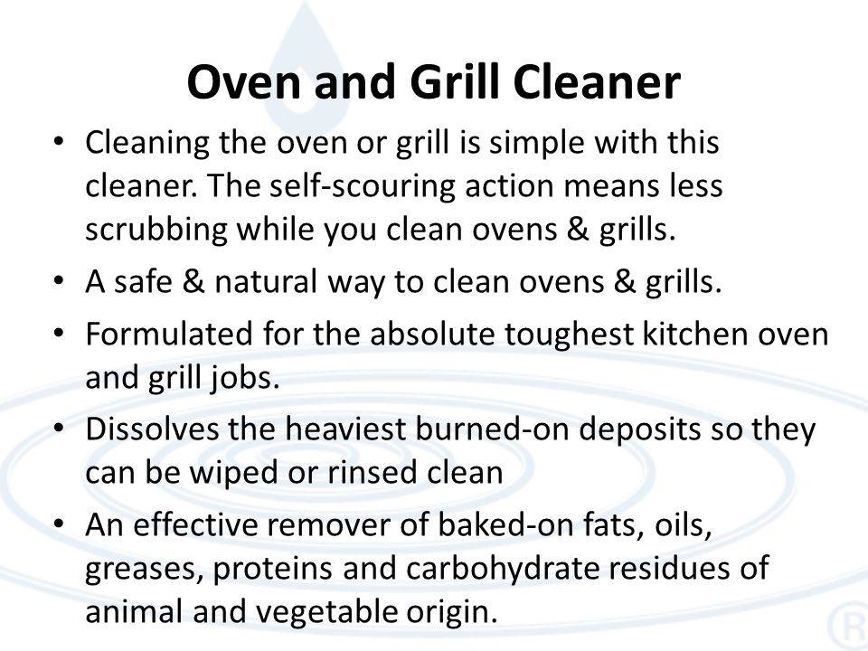 Oven and Grill Cleaner Cleaning the oven or grill is simple with this cleaner.