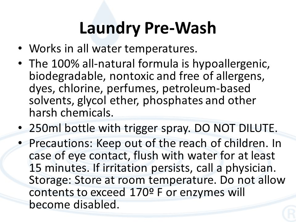 Laundry Pre-Wash Works in all water temperatures.