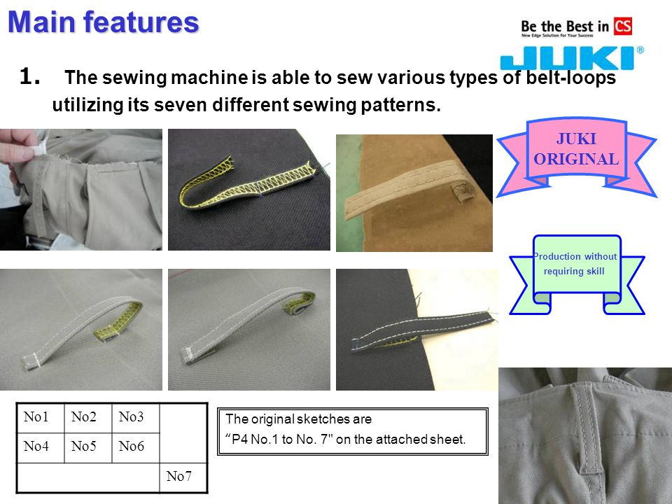 Main features The AB-1351 is mainly intended for slacks and casual pants.This model is not suited to the sewing of belt loops on hard materials (thick denim in particular) according to the shape of belt loops.