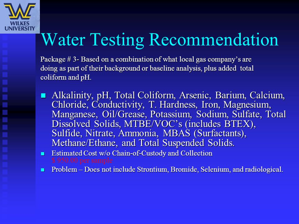 Water Testing Recommendation Package # 3- Based on a combination of what local gas company's are doing as part of their background or baseline analysi