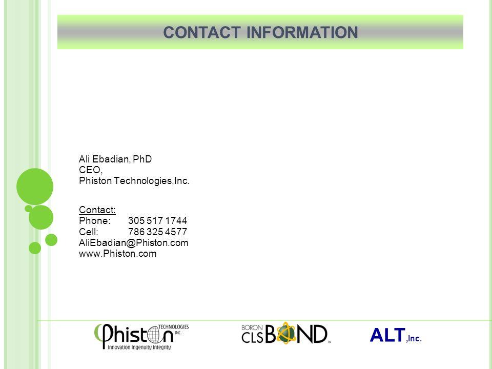 ALT,Inc. Ali Ebadian, PhD CEO, Phiston Technologies,Inc.