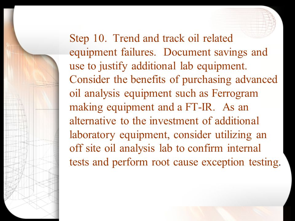 Step 10. Trend and track oil related equipment failures.