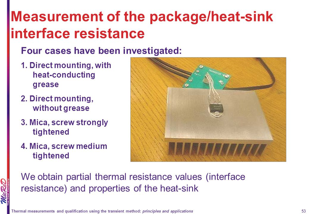 Thermal measurements and qualification using the transient method: principles and applications 53 Measurement of the package/heat-sink interface resis