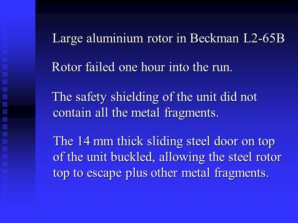 Large aluminium rotor in Beckman L2-65B Large aluminium rotor in Beckman L2-65B Rotor failed one hour into the run. Rotor failed one hour into the run