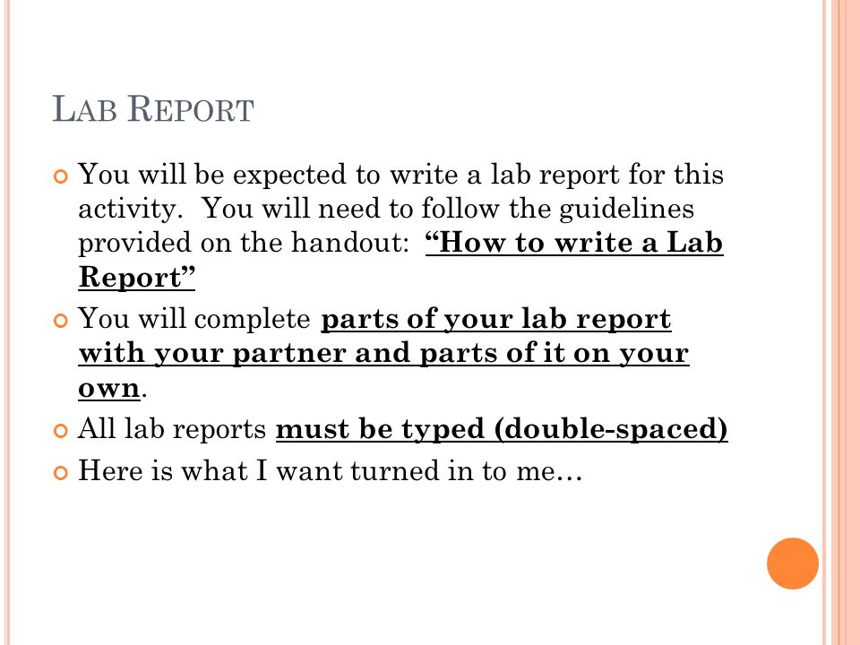L AB R EPORT You will be expected to write a lab report for this activity.