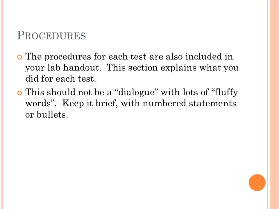 P ROCEDURES The procedures for each test are also included in your lab handout.
