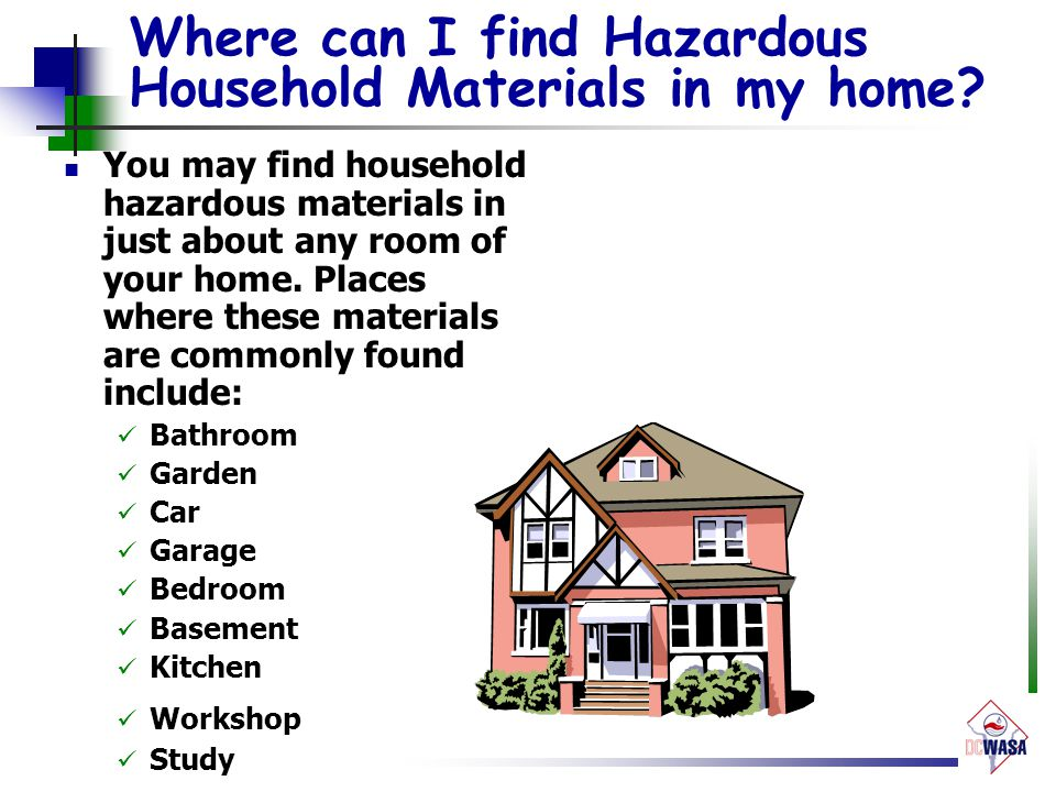 Where can I find Hazardous Household Materials in my home.