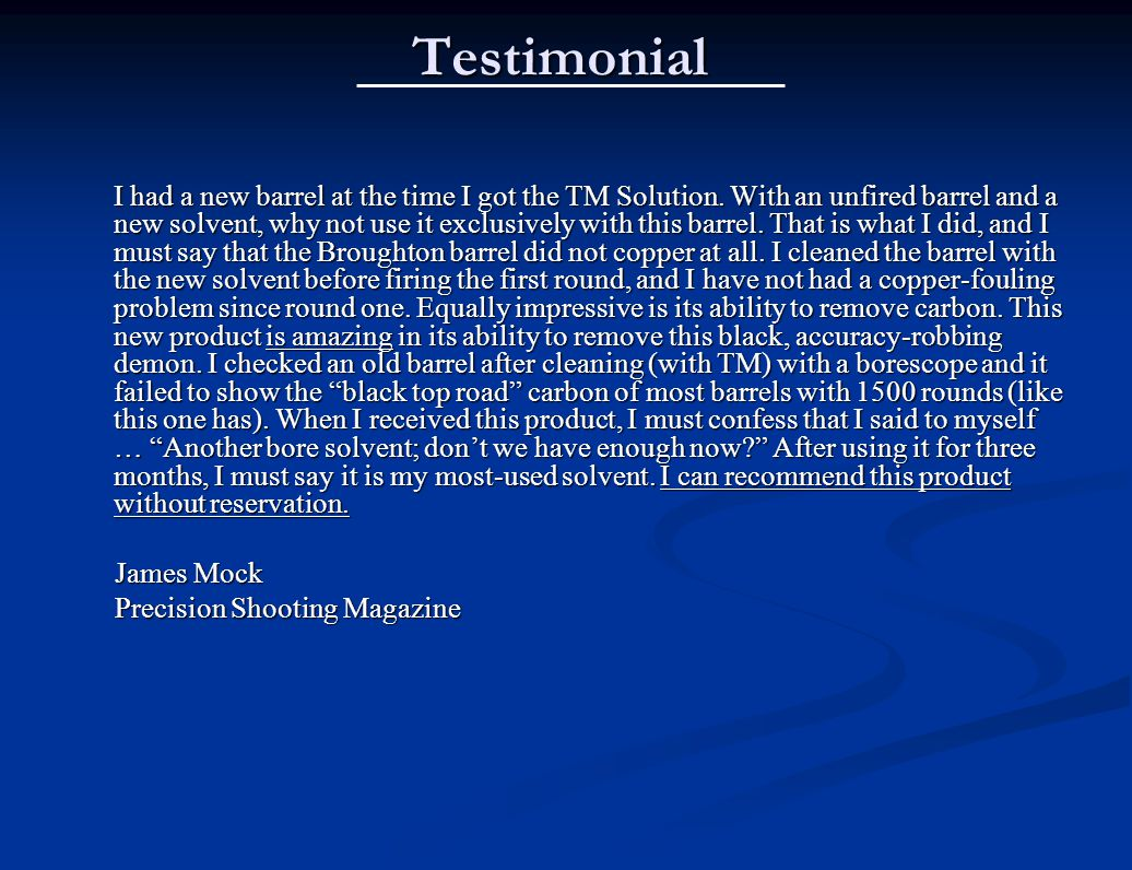 Testimonial I had a new barrel at the time I got the TM Solution.