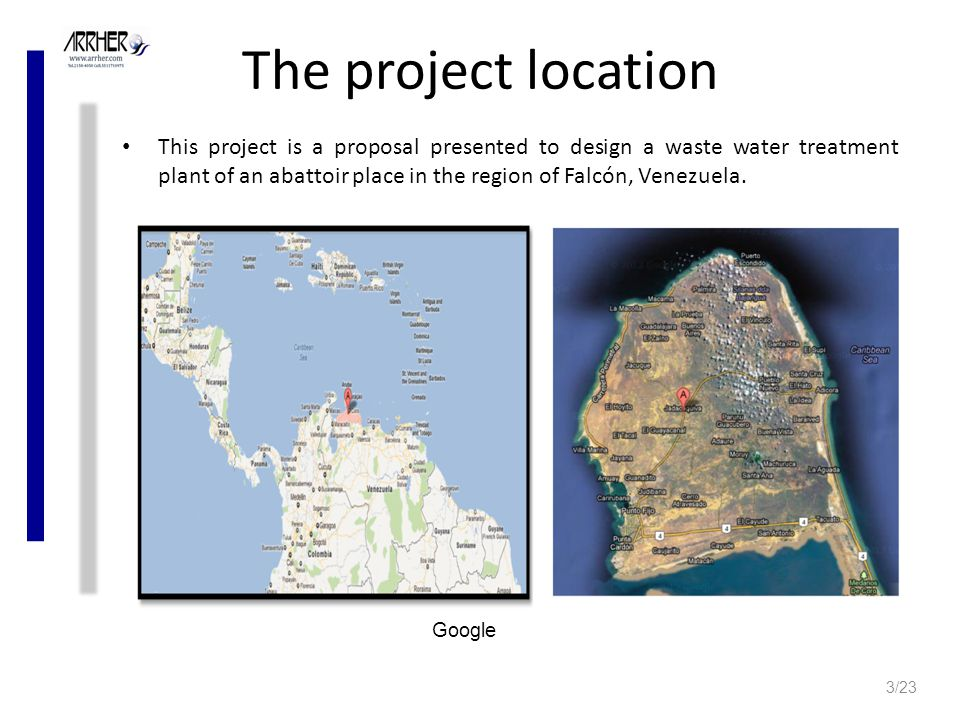 The project location This project is a proposal presented to design a waste water treatment plant of an abattoir place in the region of Falcón, Venezuela.