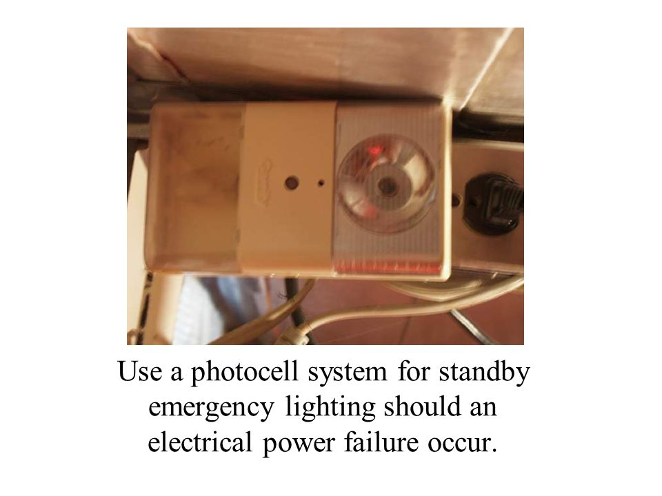 Use a photocell system for standby emergency lighting should an electrical power failure occur.