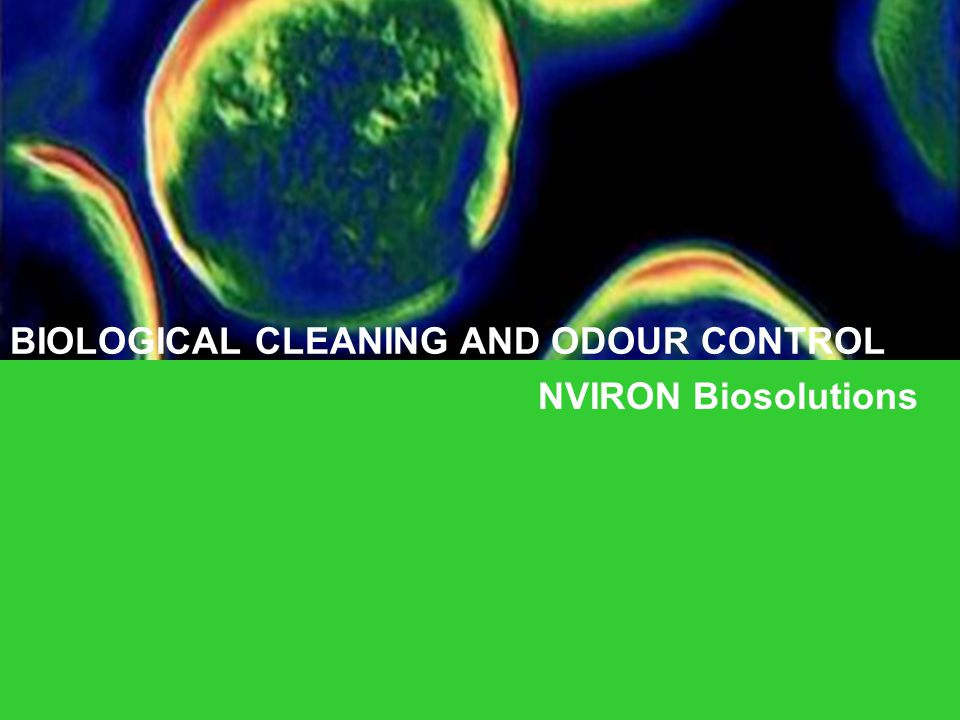 BIOLOGICAL CLEANING AND ODOUR CONTROL NVIRON Biosolutions