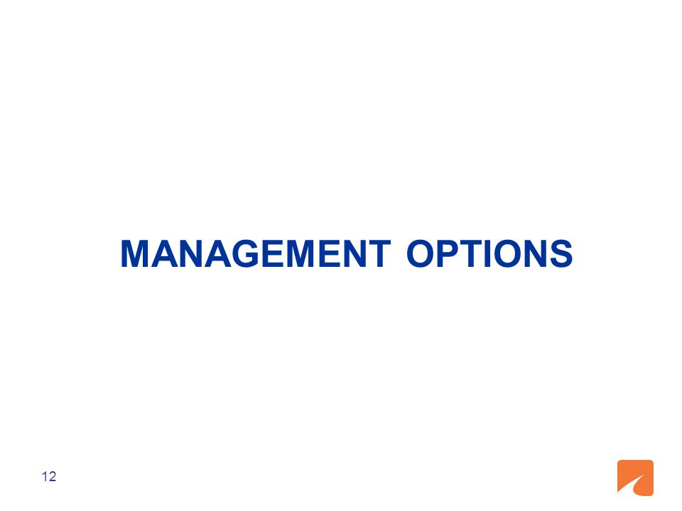 MANAGEMENT OPTIONS 12