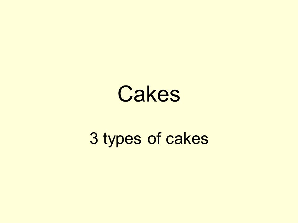 Shortened (butter cakes) Contain a Solid Fat such as butter, shortening, margarine.