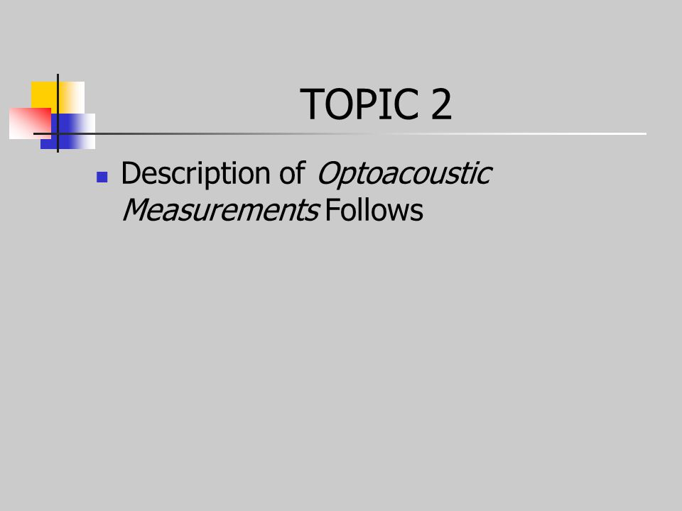 TOPIC 2 Description of Optoacoustic Measurements Follows