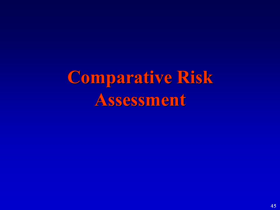 45 Comparative Risk Assessment
