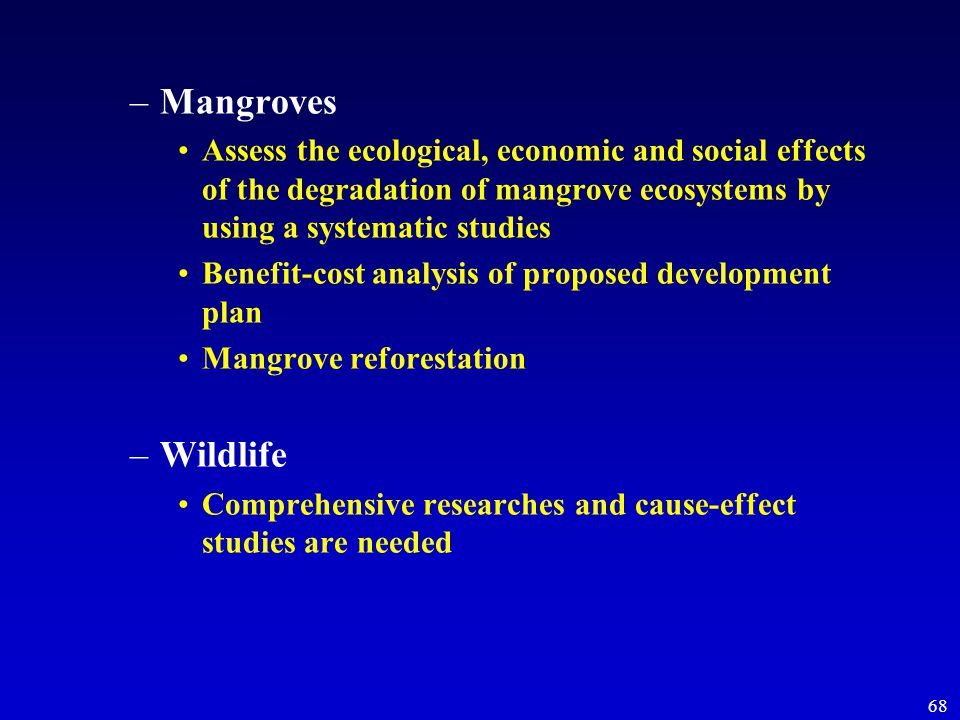 68 –Mangroves Assess the ecological, economic and social effects of the degradation of mangrove ecosystems by using a systematic studies Benefit-cost