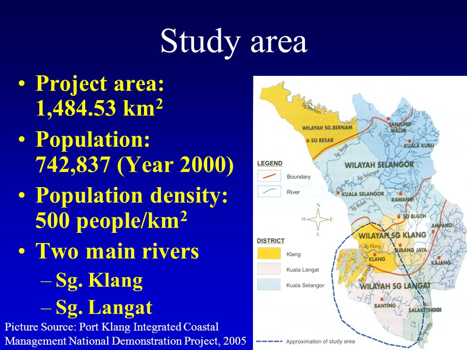 7 Study area Project area: 1,484.53 km 2 Population: 742,837 (Year 2000) Population density: 500 people/km 2 Two main rivers –Sg.