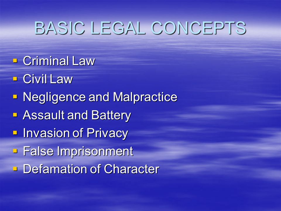 LEGAL CONSIDERATION  State Licensing  Standards of Care: Professional, Clinical, Quality Performance Standards  Informed Consent  Incident Reports  Good Samaritan Laws  Patient Rights