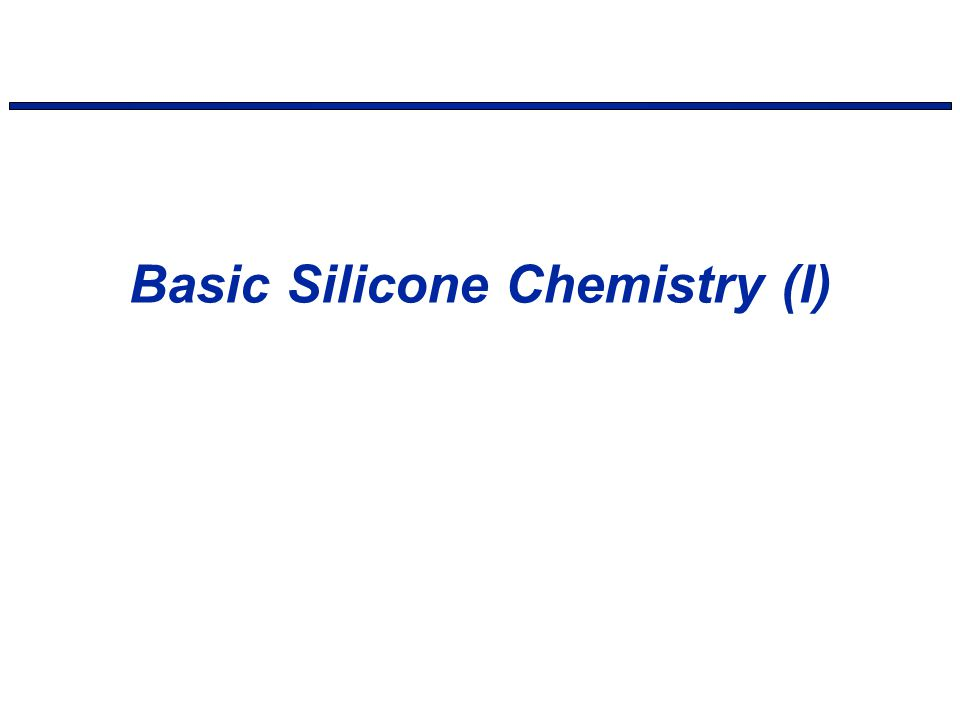 Basic Silicone Chemistry (I)