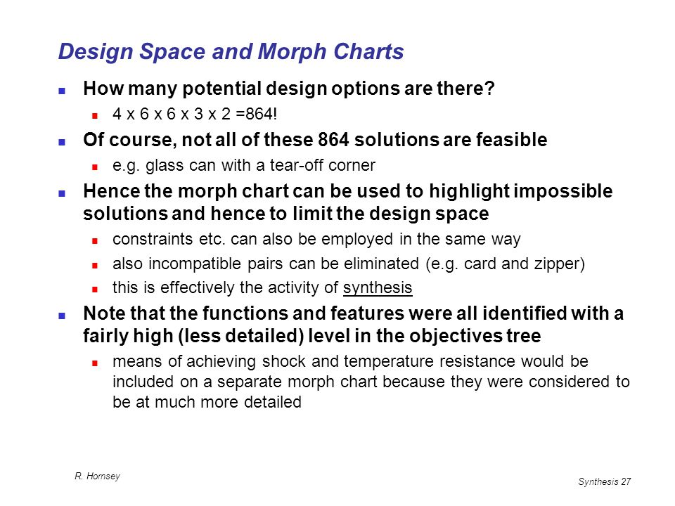 Synthesis 27 R. Hornsey Design Space and Morph Charts How many potential design options are there.