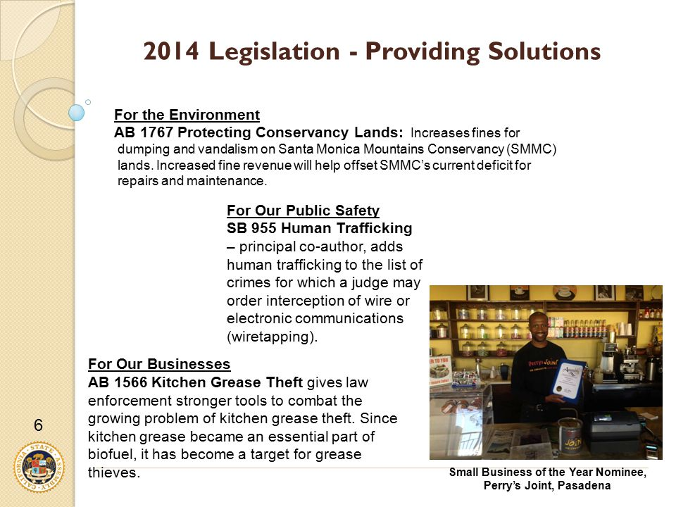 2014 Legislation - Providing Solutions 6 For Our Businesses AB 1566 Kitchen Grease Theft gives law enforcement stronger tools to combat the growing problem of kitchen grease theft.