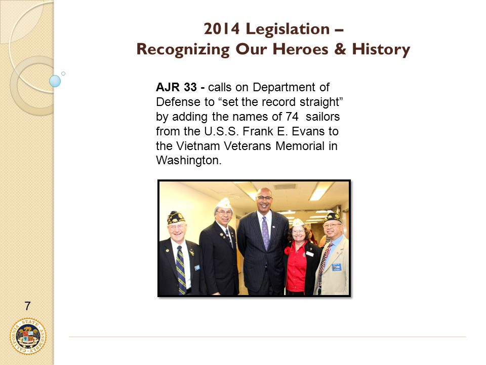 "2014 Legislation – Recognizing Our Heroes & History AJR 33 - calls on Department of Defense to ""set the record straight"" by adding the names of 74 sai"
