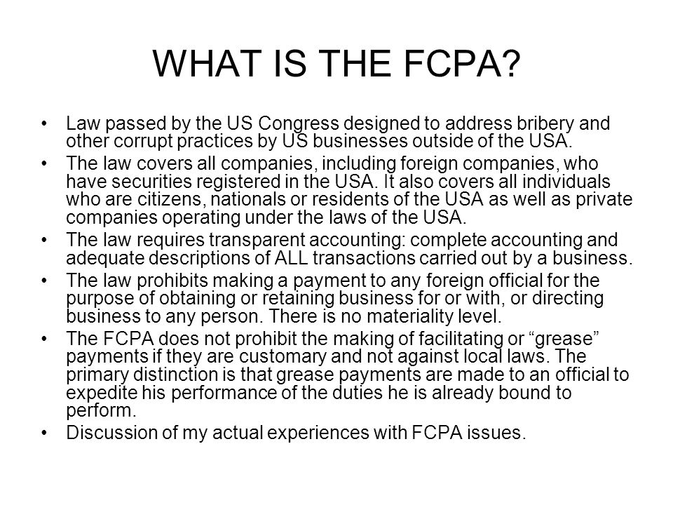 WHAT IS THE FCPA.