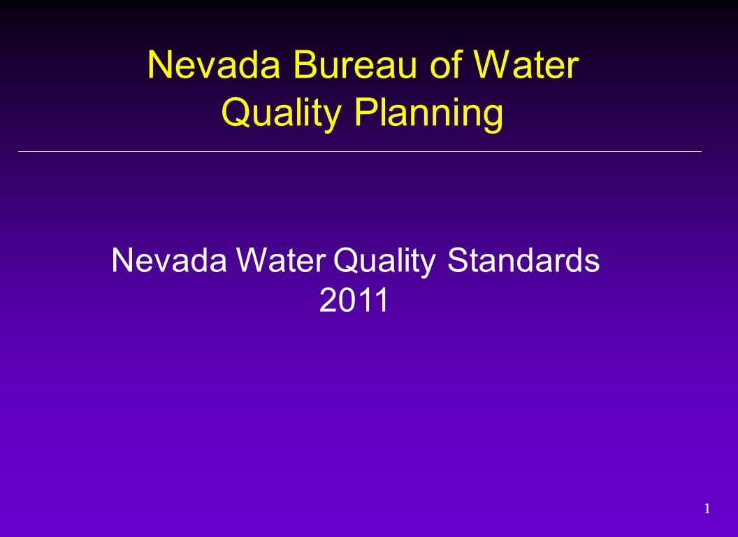 1 Nevada Bureau of Water Quality Planning Nevada Water Quality Standards 2011