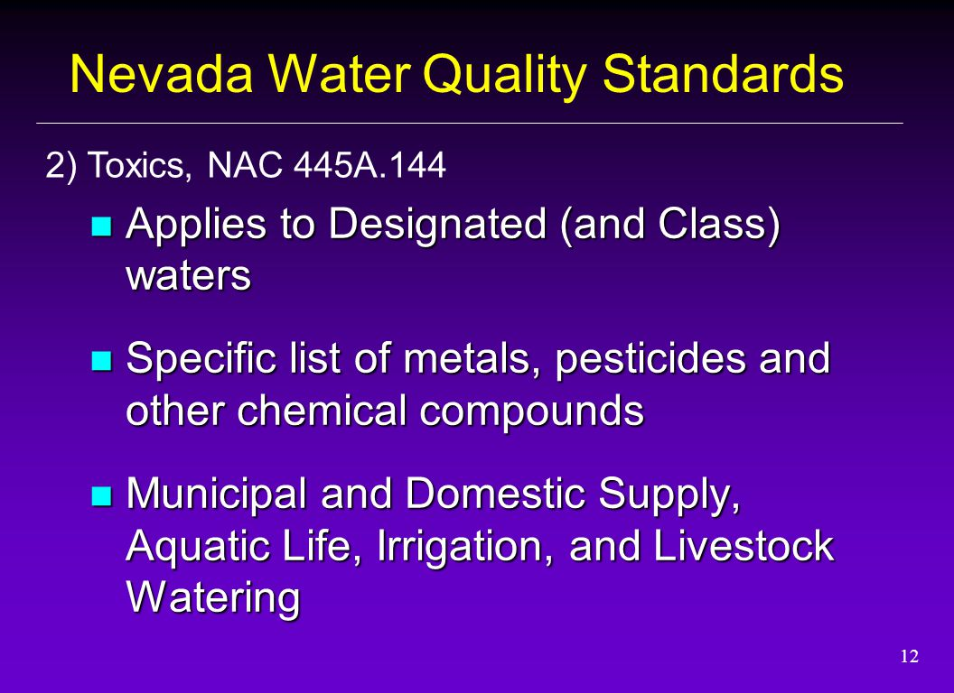 12 Applies to Designated (and Class) waters Applies to Designated (and Class) waters Specific list of metals, pesticides and other chemical compounds