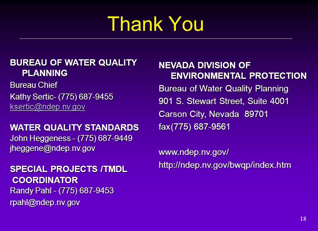 18 Thank You BUREAU OF WATER QUALITY PLANNING Bureau Chief Kathy Sertic- (775) 687-9455 ksertic@ndep.nv.gov WATER QUALITY STANDARDS John Heggeness - (
