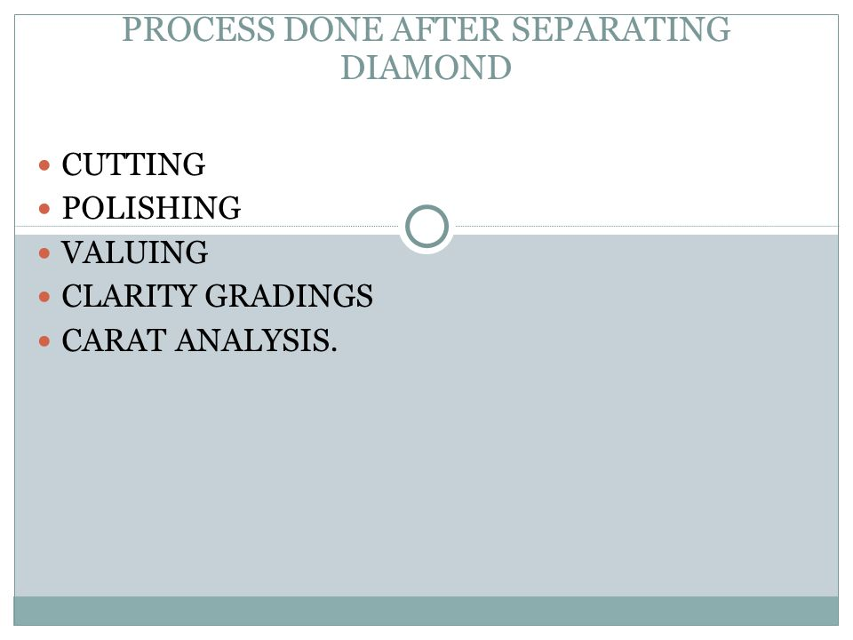 PROCESS DONE AFTER SEPARATING DIAMOND CUTTING POLISHING VALUING CLARITY GRADINGS CARAT ANALYSIS.