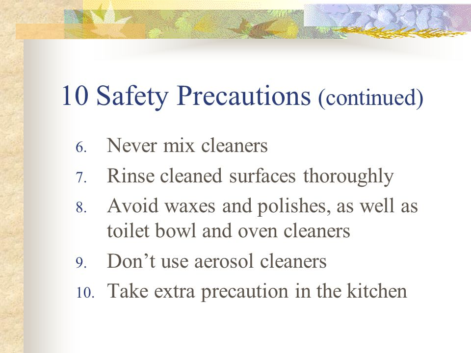 10 Safety Precautions (continued) 6. Never mix cleaners 7.
