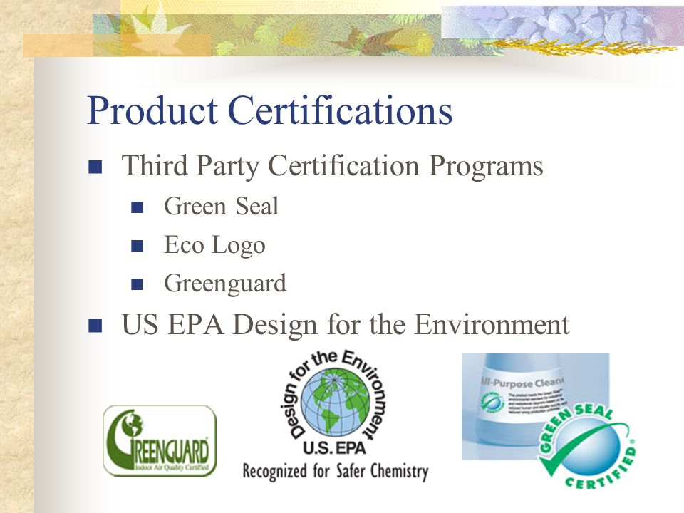 Product Certifications Third Party Certification Programs Green Seal Eco Logo Greenguard US EPA Design for the Environment