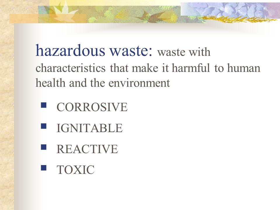 Household Hazardous Waste Aerosols Fluorescent Lamps Appliances Mercury Products Batteries Oil & Oil Filters Corrosives Paints Electronics Pesticides & Poisons Flammable Liquids Tires