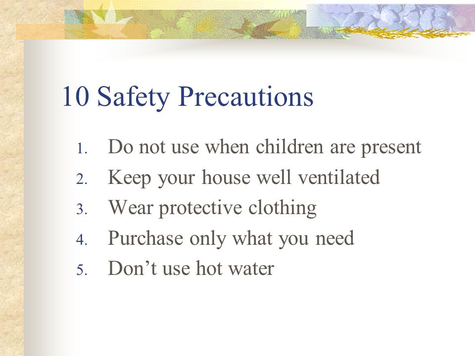 10 Safety Precautions 1. Do not use when children are present 2.