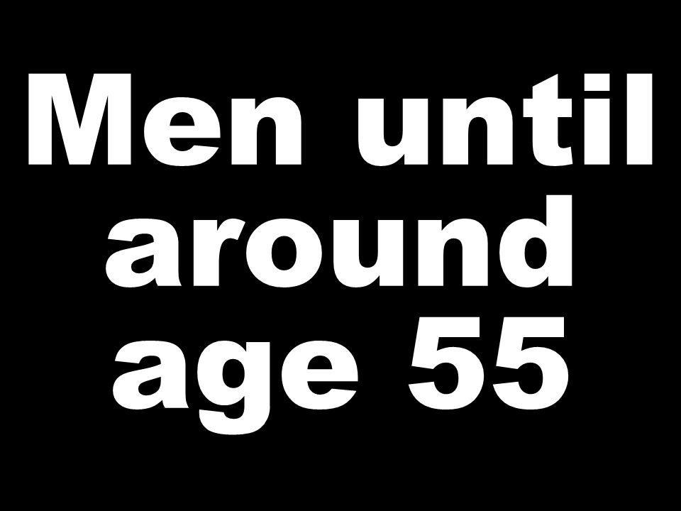 Men until around age 55