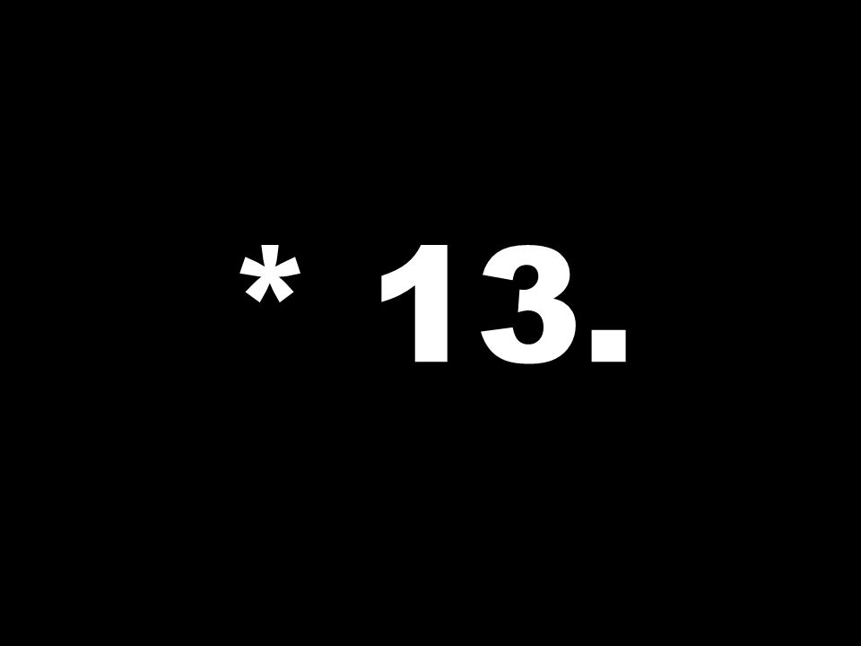 * 13.